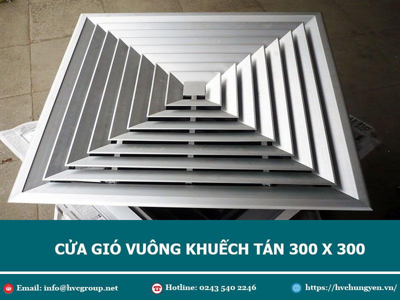 Cửa gió vuông khuyếch tán 300x300 - Hướng dẫn báo giá và đặt hàng